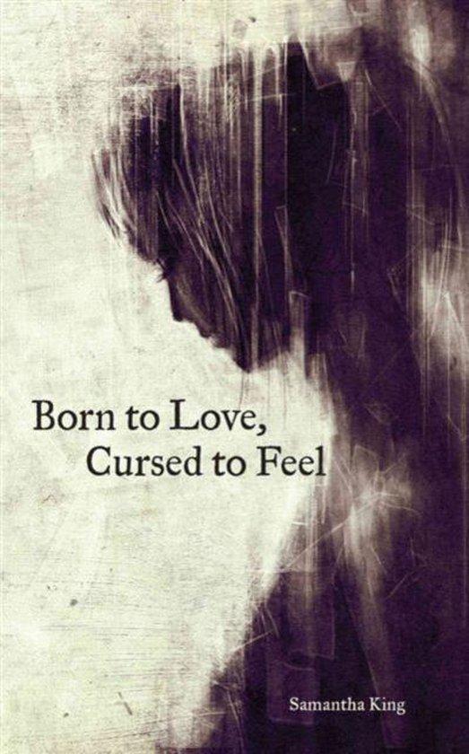Boek cover Born to Love, Cursed to Feel van Samantha King Holmes