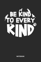 Be Kind To Every Kind Notebook: Veterinarian Themed Notebook (6x9 inches) with Blank Pages ideal as a Vet Tech Journal. Perfect as a Vet Assistant Boo