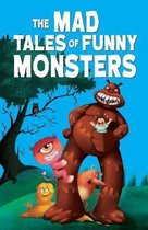The Mad Tales of Funny Monsters
