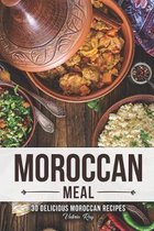 A Moroccan Meal: 30 Delicious Moroccan Recipes
