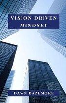 Vision Driven Mindset