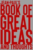 Jean-Paul's Book of Great Ideas and Thoughts