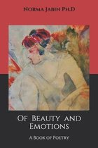 Of Beauty and Emotions: A Collection of Poetry