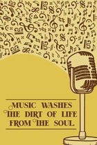 Music Washes the Dirt of Life From the Soul: DIN-A5 sheet music book with 100 pages of empty staves for composers and music students to note music and