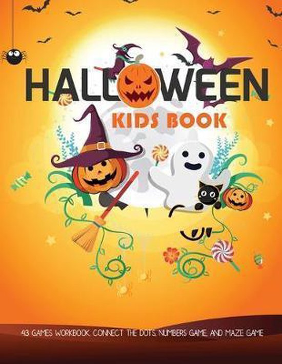 Kids Halloween Book: Activity Game Halloween Connect the dots, Numbers game, Color by number, Coloring page and Maze game for Toddlers Kind