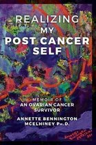 Realizing My Post Cancer Self