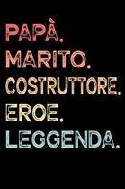 Pap�. Marito. Costruttore. Eroe. Leggenda.: Calendario Organizzatore Calendario Settimanale per Pap� Uomini Festa del pap� Compleanno Festa del pap� F