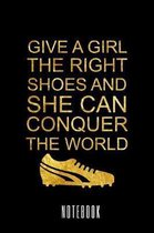 Give a girl the right shoes and she can conquer the world - Notebook
