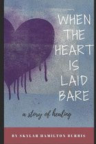 When the Heart Is Laid Bare