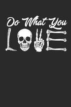 Do What you: LOVE Radiology Tech Love X-Ray RTR Hospital Nurse