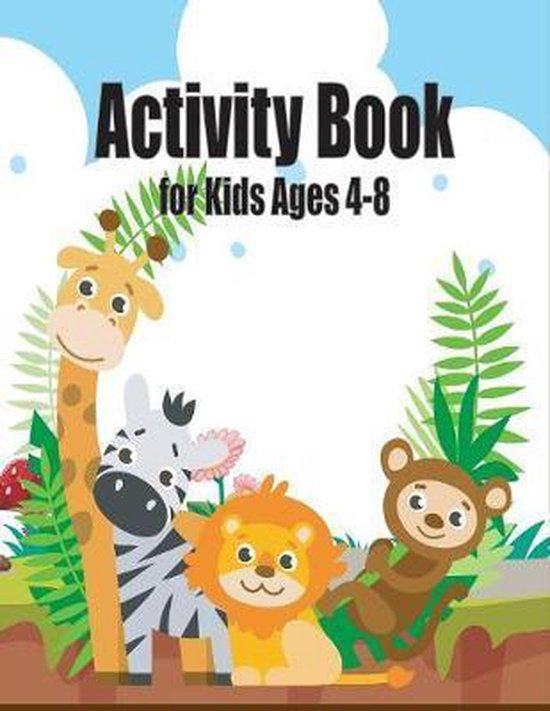 Activity Book for Kids Ages 4-8: Preschool color and Activity Books, Fun Kid Workbook Game For Learning, Coloring, Dot To Dot, Mazes, find the differe