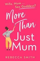 More Than Just Mum (More Than Just Mum, Book 1)