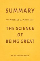 Summary of Wallace D. Wattles's The Science of Being Great