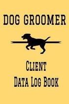 Dog Groomer Client Data Log Book: 6 x 9 Dog Grooming Tracking Address & Appointment Book with A to Z Alphabetic Tabs to Record Personal Customer Infor
