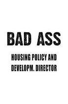 Badass Housing Policy And Developm. Director: Funny Housing Policy And Developm. Director Notebook, Housing Policy And Development Chief/President Jou