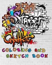 Street Life Grafiti Coloring And Sketch Book: Urban Modern Artistic Expression Drawing Sketchbook Doodle Pad For Street Art Design Kids Sketch Journal