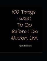 100 Things I Want To Do Before I Die Bucket List