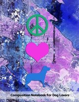 Peace Love Dogs: Composition Notebook For Dog Lovers