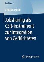 Jobsharing ALS Csr-Instrument Zur Integration Von Gefluchteten