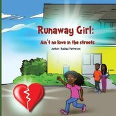 Runaway Girl: Aint no Love in the streets