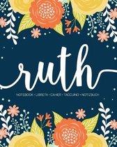 Ruth: Notebook - Libreta - Cahier - Taccuino - Notizbuch: 110 pages paginas seiten pagine: Modern Florals First Name Noteboo