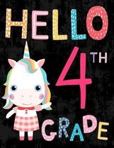 Hello 4th Grade: Cute Unicorn Wide Ruled Notebook for Girls, Back to School Composition Book for Kids and Teachers