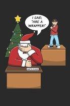I Said, Hire A Wrapper!