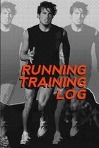 Running Training Log: Jogging Log Planner For Runners To Record While In Training For Track, Marathon, Cross-Country Runs Whether You Run Da