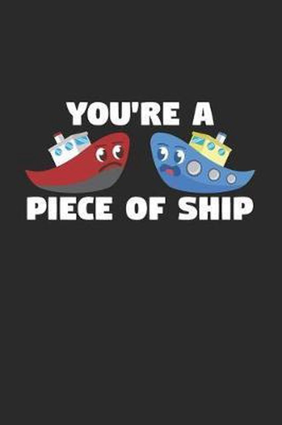 You're a piece of ship: 6x9 Sailing - dotgrid - dot grid paper - notebook - notes