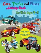 Cars, Trucks and Planes Activity Book for Kids Ages 4-8