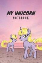 My Unicorn Notebook: A Cute Simple Wiritng Notebook for Girls Children Kids