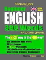 Omslag Preston Lee's Beginner English 300 Words For Croatian Speakers (British Version)