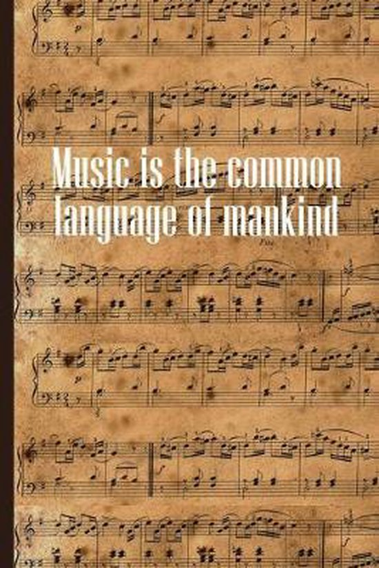 Music is the common Language of Mankind: Sheet music book DIN-A5 with 100 pages of empty staves for music students and composers to note music and mel