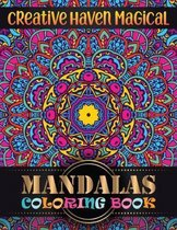 Creative Haven magical Mandalas Coloring Book: Adult Coloring Book 100 Mandala Images Stress Management with magical mandalas Coloring Book For Relaxa