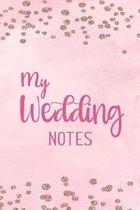 My Wedding Notes: Kariertes Notizbuch f�r die Braut oder den JGA - 6 x 9 Zoll, ca. A5 -120 Seiten - Kariert - Braut-Motiv - Notizbuch zu