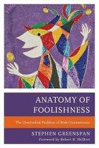 Anatomy of Foolishness