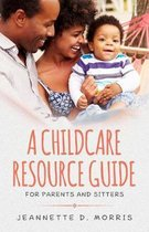 A Childcare Resource Guide for Parents & Sitters