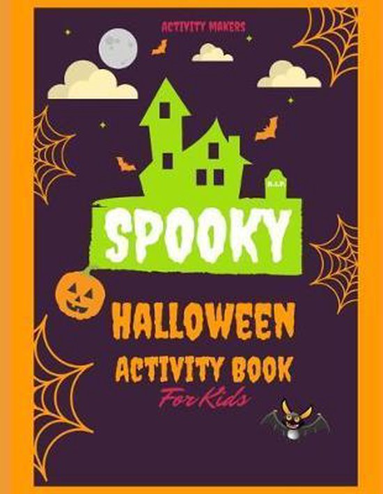 Spooky Halloween Activity Book For Kids: Halloween Books for Kids with 10 Activities - Coloring Pages, Dot to Dot, Mazes, Find The Difference, Memory