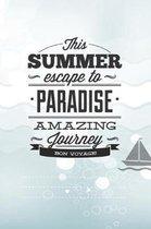 This Summer Scape To Paradise Amazing Journey Von Voyage!