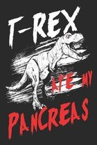 T-Rex Ate My Pancreas: Funny Diabetes Daily Blood Sugar Log Book Dinosaur Themed 200 Pages 6x9 Inches for Diabetics