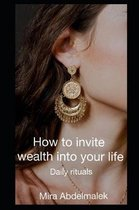 How to Invite Wealth in your life