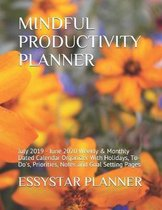 Mindful Productivity Planner: July 2019 - June 2020 Weekly & Monthly Dated Calendar Organizer With Holidays, To-Do's, Priorities, Notes and Goal Set