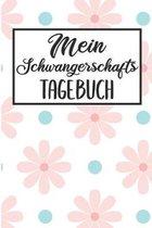 Mein Schwangerschafts Tagebuch: Schwangerschaftstagebuch - Schwangerschaftskalender, Wochen, Monats & Jahreskalender f�r die Schwangerschaft