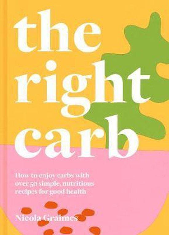 Boek cover The Right Carb van Nicola Graimes (Hardcover)