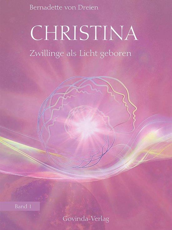 Boek cover Christina, Band 1: Zwillinge als Licht geboren van Bernadette Von Dreien (Onbekend)