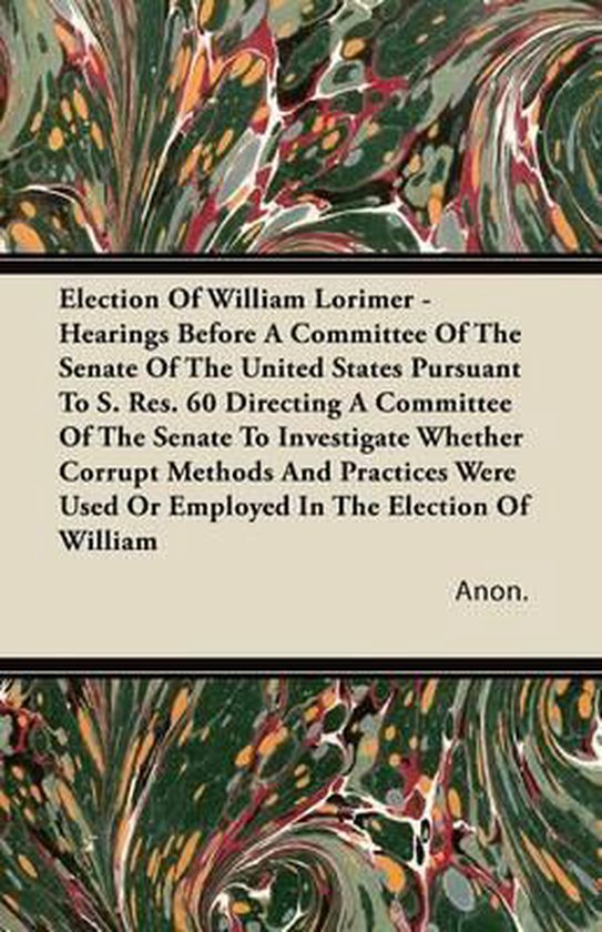 Election Of William Lorimer - Hearings B