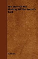 The Story Of The Marking Of The Santa Fe Trail