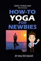 How-To Yoga For Newbies