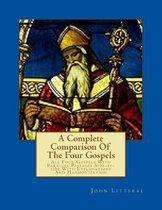 A Complete Comparison of the Four Gospels