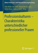Professionskulturen - Charakteristika Unterschiedlicher Professioneller Praxen